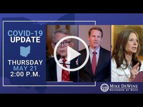 Ohio Governor Mike DeWine - COVID-19 Update | May 21, 2020