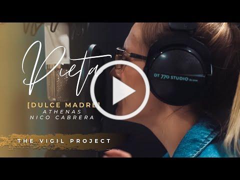 Pieta (Dulce Madre) feat. @Athenas Música & Nico Cabrera by The Vigil Project // @Jonatan Narvaez