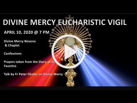 Divine Mercy Eucharistic Vigil St Antoninus , April 10 2021 at 7pm