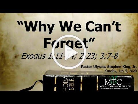 "Sermon: ""Why We Can't Forget"" (Exodus 1:11-14; 2:23; 3:7-8)"