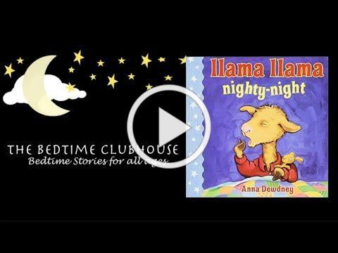 Llama Llama Nighty Night by Anna Dewdney   Read Aloud Video   Bedtime Stories for All