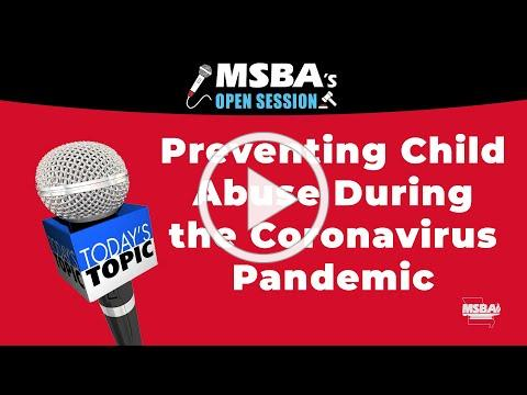 MSBA's Open Session: Preventing Child Abuse During the Coronavirus Pandemic
