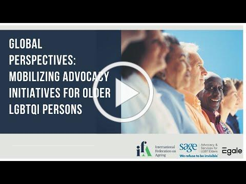Global Perspectives: Mobilizing Advocacy Initiatives for Older LGBTQI Persons