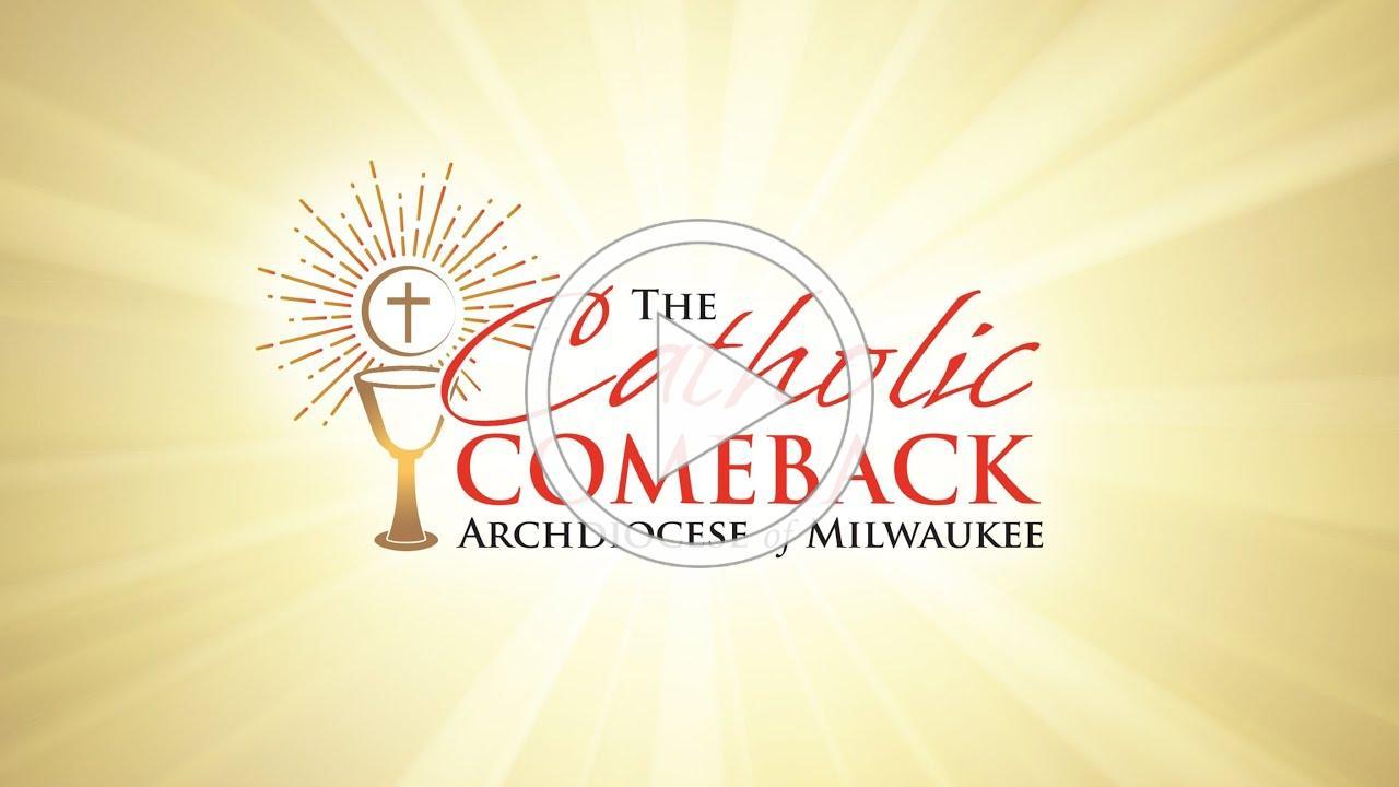 Archdiocese of Milwaukee - The Catholic Comeback 2020