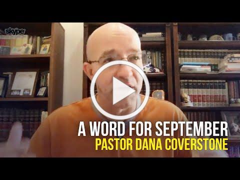 A Word For September 2020 - Pastor Dana Coverstone
