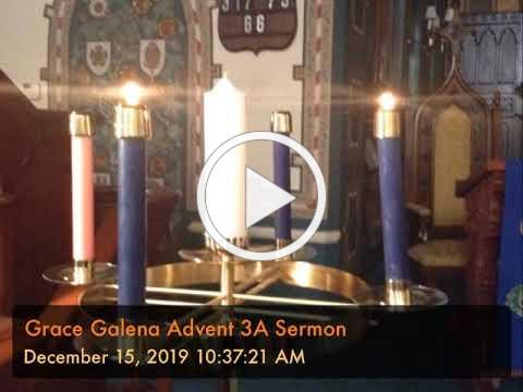 Grace Galena Advent 3A Sermon