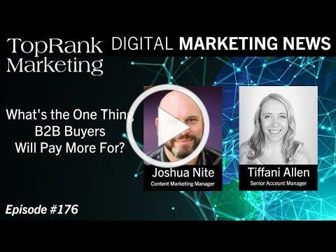 Digital Marketing News 7-26-2019: What's the One Thing B2B Buyers Will Pay More For?