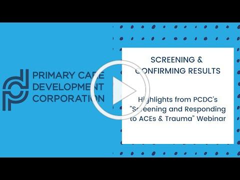 Primary Care Development Corporation Screening & Confirming Results Webinar Highlights