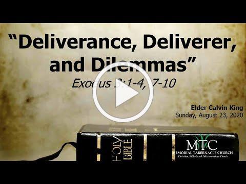 "Sermon: ""Deliverance, Deliverer, and Dilemmas"" (Exodus 3:1-4, 7-10)"