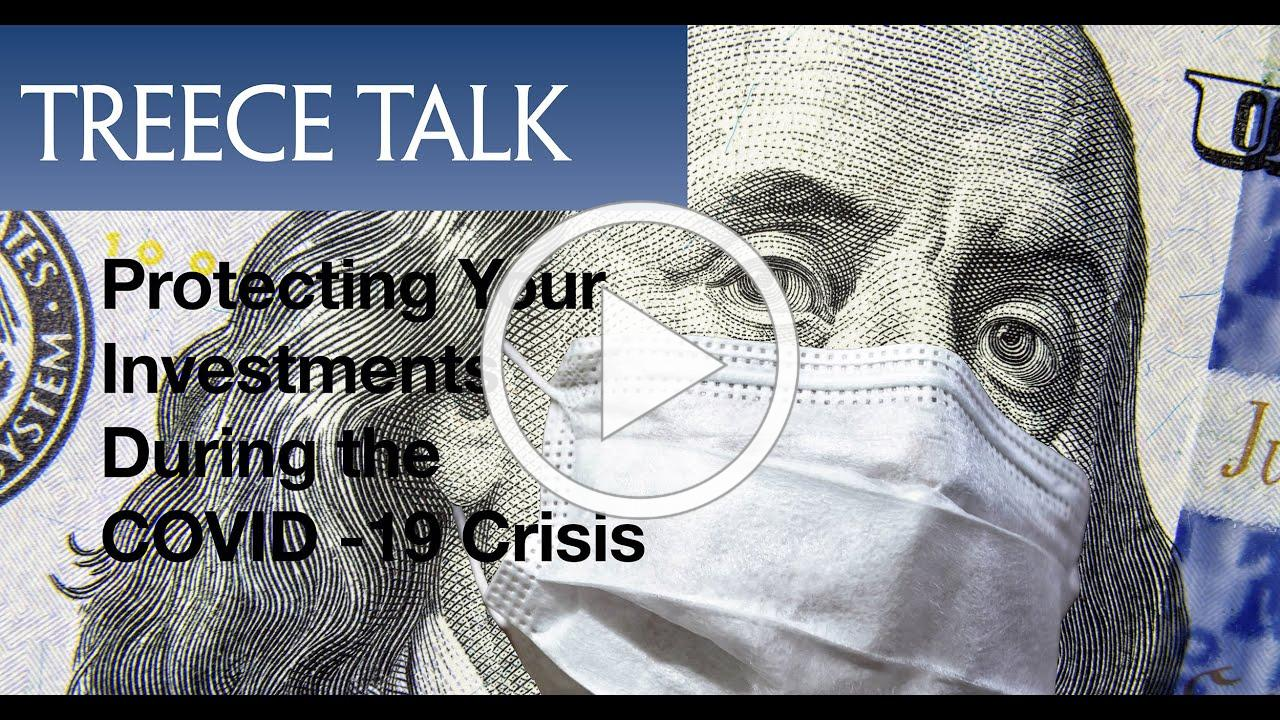 Treece Talk: Protecting Your Investments During the COVID -19 Crisis