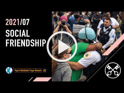 Social Friendship - The Pope Video 7 - July 2021