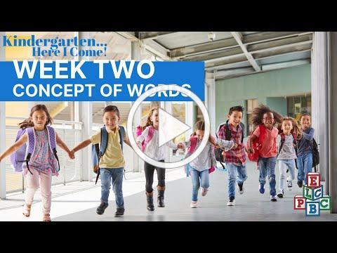 ELCPBC's Week 2 (Concept of Words) of the 2020 Kindergarten... Here I Come! - Summer Parent Club