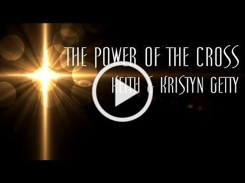 The Power Of The Cross - Kristyn Getty