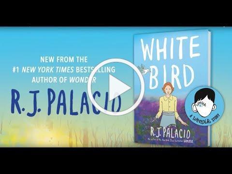 White Bird: A Wonder Story | R.J. Palacio