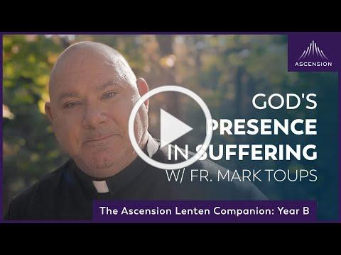 God's Presence in Suffering | Second Week of Lent