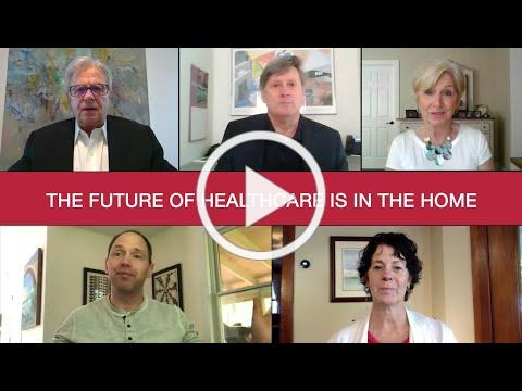 The Future of Healthcare is in the Home