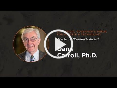 Dana Carroll 2018 Governor's Medal for Science and Technology