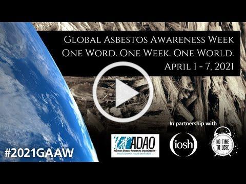 ADAO and IOSH 2021 Global Asbestos Awareness Week #2021GAAW Message