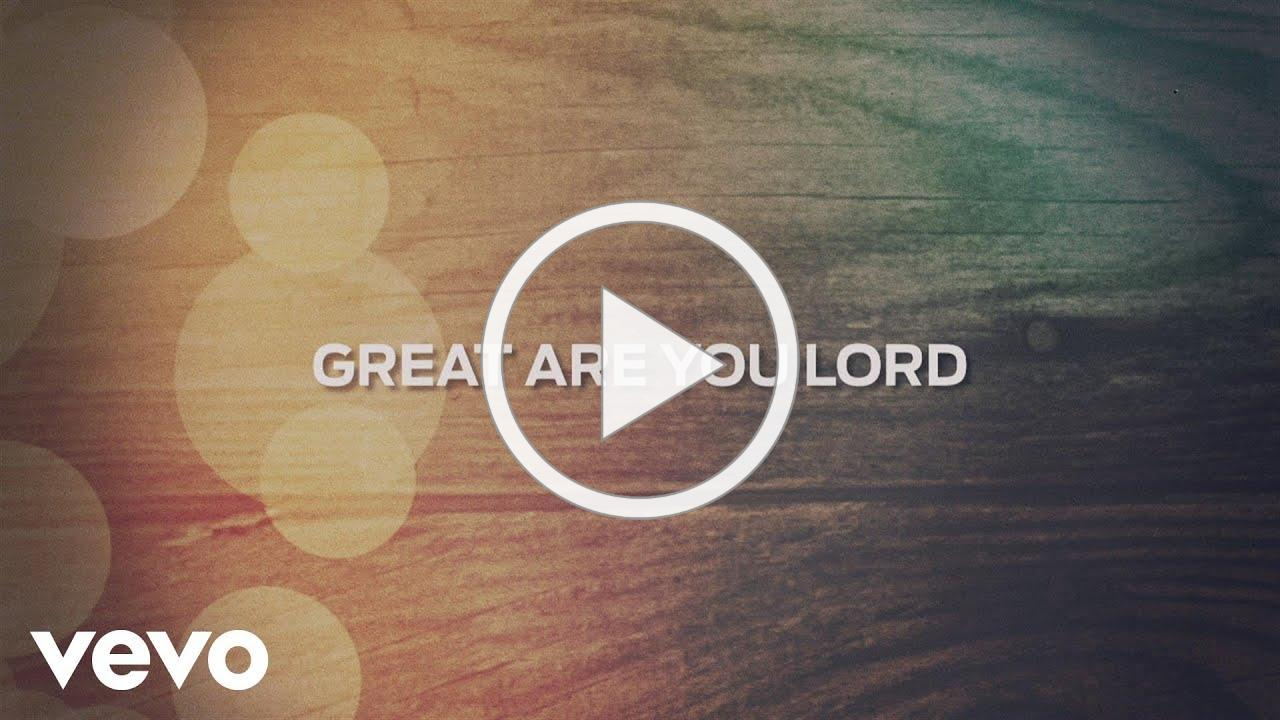 All Sons & Daughters - Great Are You Lord (Lyric Video)