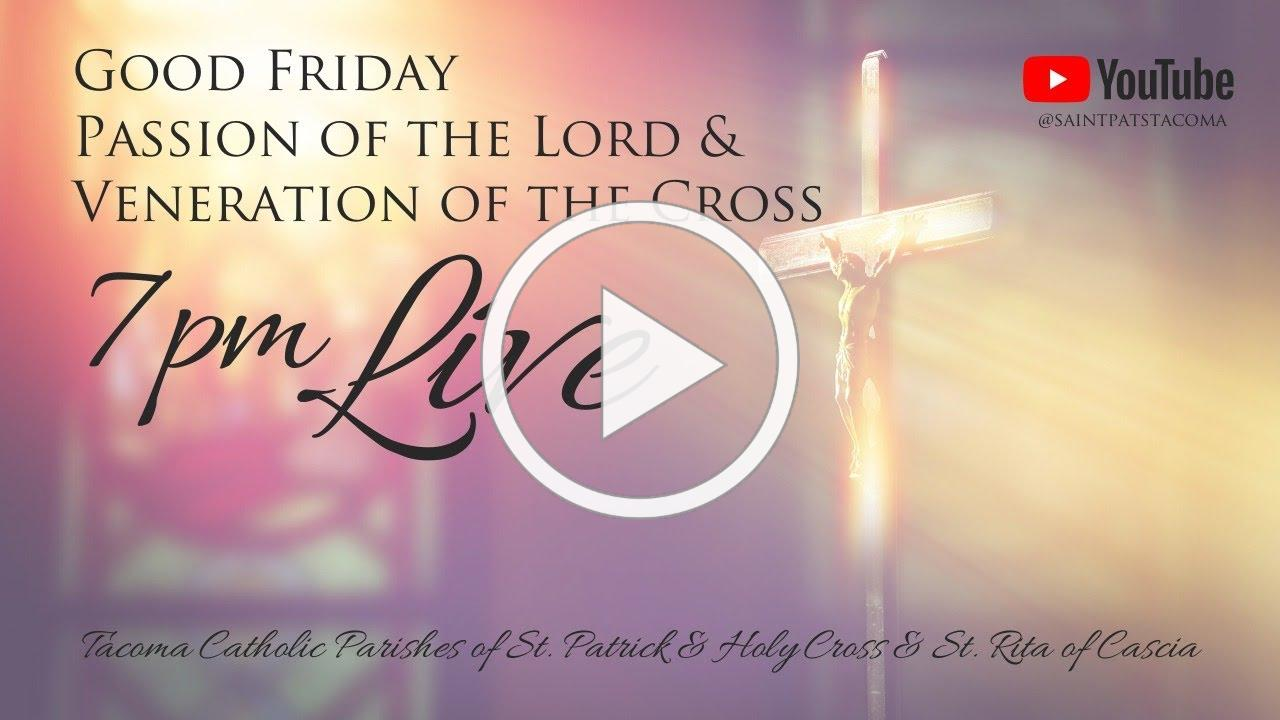 Good Friday Passion of the Lord & Veneration of the Cross   Fr. David Mulholland