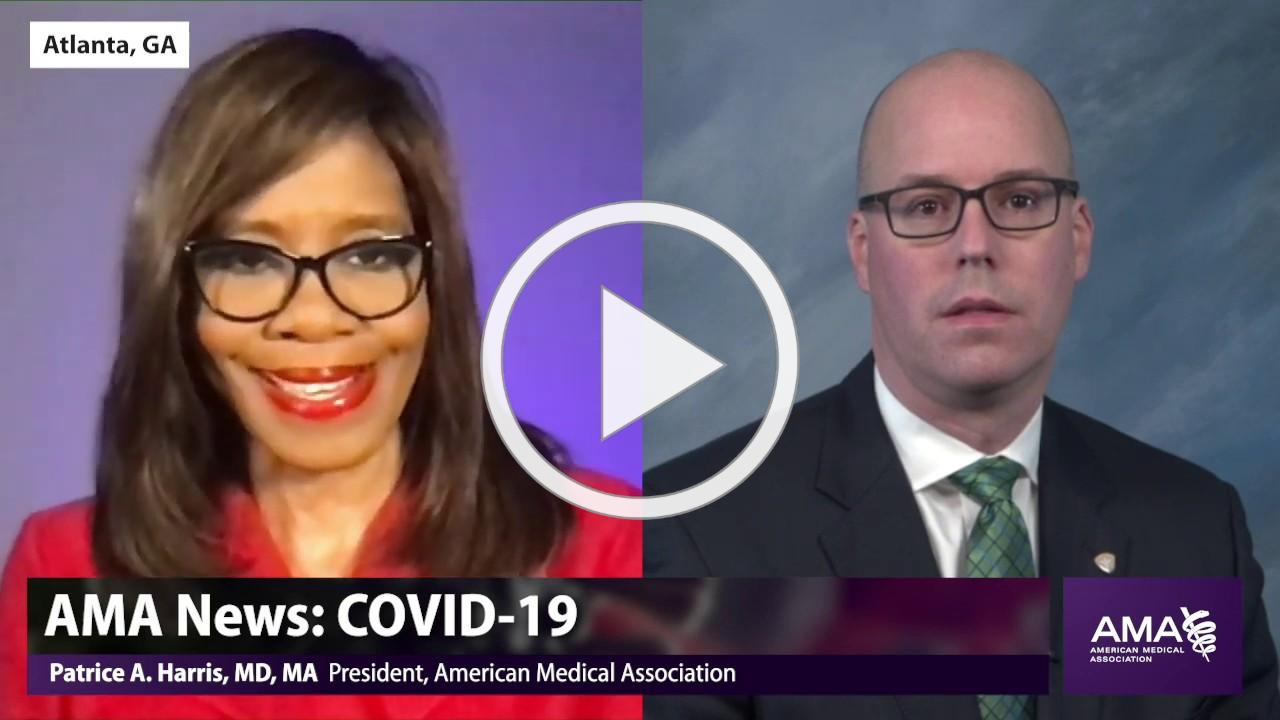 6 COVID-19 Insights from Two AMA Presidents