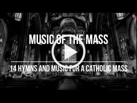 Music of the Mass | 14 Hymns & Music For A Catholic Mass | Catholic Church Music Video and Hymns