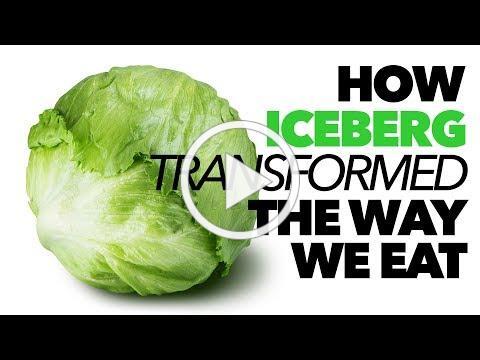 How Iceberg Lettuce Transformed the Way We Eat