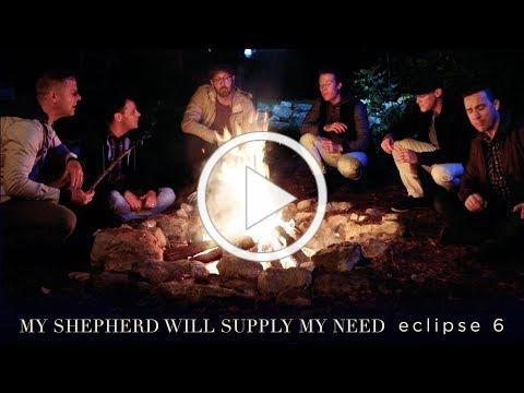 My Shepherd Will Supply My Need - A cappella - Eclipse 6 - Official Video - on iTunes