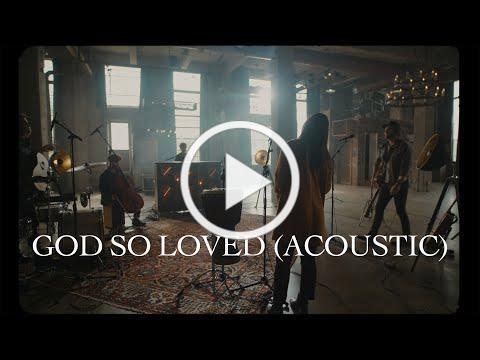 We The Kingdom - God So Loved (Acoustic)