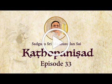 Kathopanishad - Episode 33 - Adhyatma yoga; the ultimate Yoga for Self Realisation