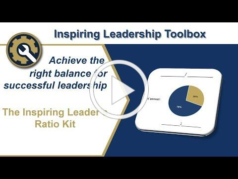 Achieve the right balance for successful Leadership: The inspiring Leader's Ratio Kit