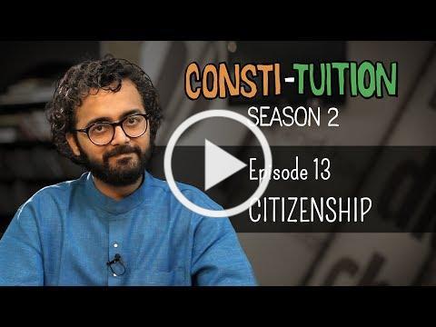 Consti-tuition - Episode 13: Citizenship