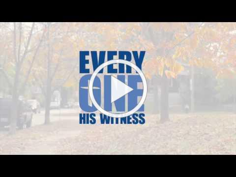 Every One His WitnessTM Promo Video