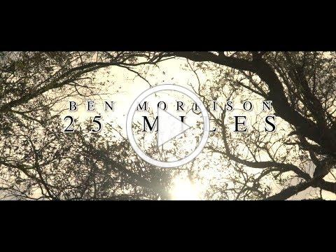 Ben Morrison - 25 Miles (Official Video)