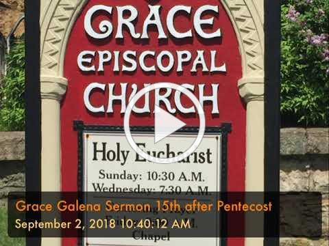 Grace Galena Sermon 15th after Pentecost