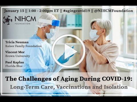 The Challenges of Aging During COVID-19: Long-Term Care, Vaccination and Isolation