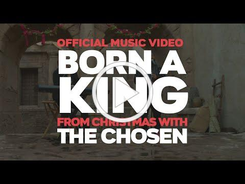 BORN A KING (from Christmas With @The Chosen ) Official Music Video