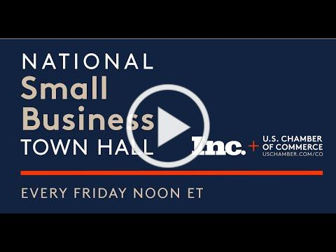 Coronavirus Small Business Loans: Small Business Town Hall from Inc. and the U.S.Chamber of Commerce