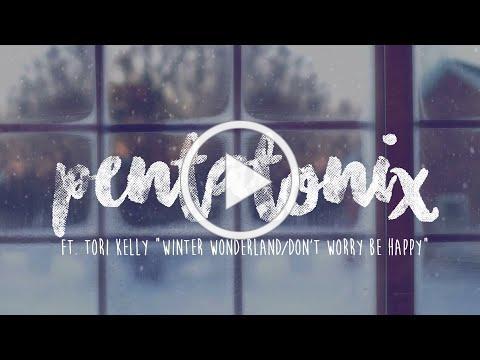 PENTATONIX ft. TORI KELLY - WINTER WONDERLAND/DON'T WORRY BE HAPPY (LYRICS)