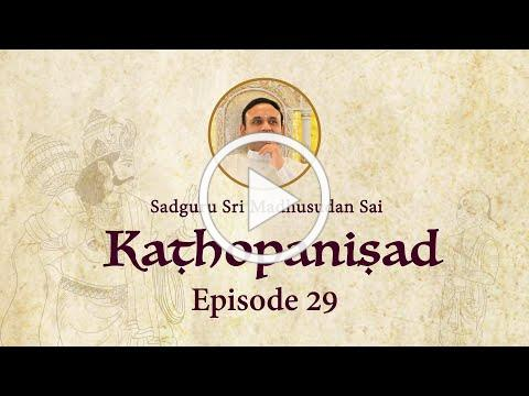 Kathopanishad - Episode 29 - Develop a Steady and Pure Mind