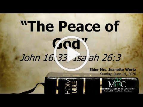 "Sermon: ""The Peace of God"" (John 16:33; Isaiah 26:3)"