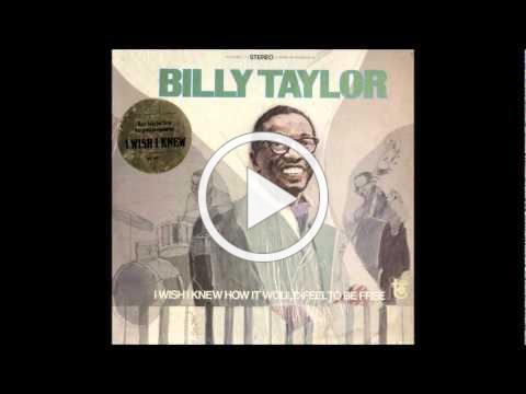 Billy Taylor Trio - I Wish I Knew How It Would Feel To Be Free
