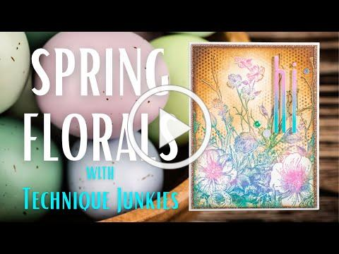 Spring Flowers | Technique Junkies | Watercolor Stamping with Distress Oxides | NEW March Release