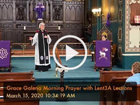 Grace Galena Morning Prayer with Lent3A Lections