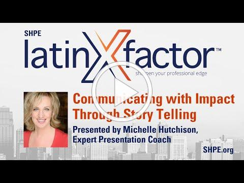 latinXfactor: Communicating With Impact Through Story Telling