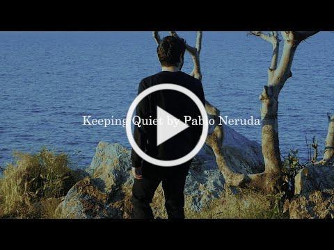 Keeping Quiet by Pablo Neruda