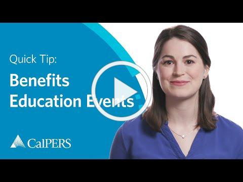 CalPERS Quick Tip: CalPERS Benefits Education Events (CBEEs)