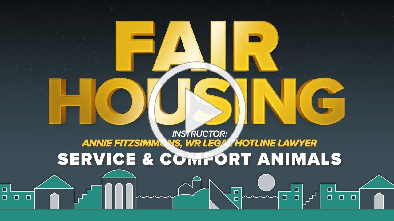 Fair Housing: Service and Comfort Animals NEW