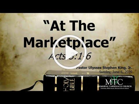 """Sermon: """"At The Marketplace"""" (Acts 3:1-6)"""
