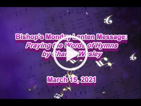 Bishop's Monday Message 3 15 21